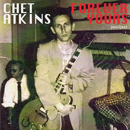 Forever Yours - My Christmas Wish by Chet Atkins