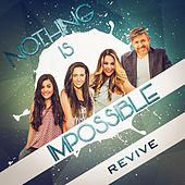 Nothing Is Impossible by Revive