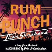 Rum Punch by Thom Shepherd