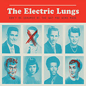Don't Be Ashamed of the Way You Were Made by The Electric Lungs