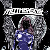 Mothership by Mothership