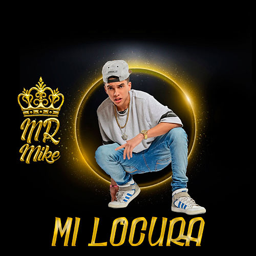 Mi Locura by Mr. Mike