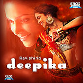 Ravishing Deepika by Various Artists