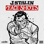 Face Shots - Single by J-Stalin