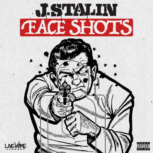 Face Shots - Single by J-Stalin
