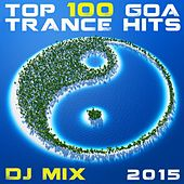 Top 100 Goa Trance Hits DJ Mix 2015 by Various Artists