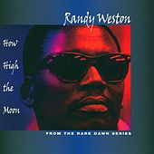 How High The Moon by Randy Weston