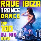 Rave Ibiza Trance Dance Top 100 DJ Mix 2015 by Various Artists
