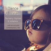 Dance and Dream: Nursery Rhymes & Lullabies von Lullaby Babies