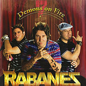 Demons On Fire by Los Rabanes