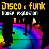 Disco & Funk House Explosion by Various Artists