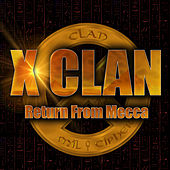 Return From Mecca by X-Clan