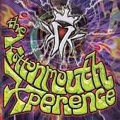 The Kottonmouth Xperience by Kottonmouth Kings