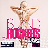 Island Rockers IBIZA 2015 by Various Artists