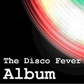The Disco Fever Album by Various Artists