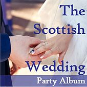 The Scottish Wedding Party Album by Various Artists
