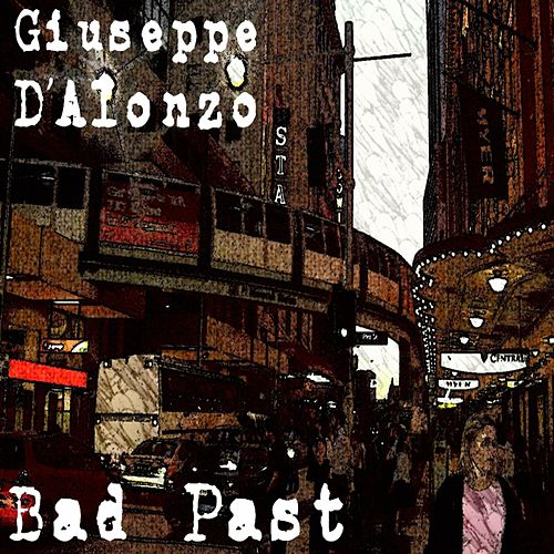 Bad Past by Giuseppe D'alonzo