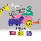 La ménagerie des animaux d'Henri Dès by Henri Dès