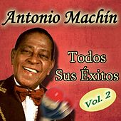 Todos sus Éxitos ,Vol. 2 by Antonio Machín