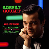 The Complete Columbia Christmas Recordings by Robert Goulet