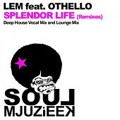 Splendor Life (Remixes) (feat. Othello) by lem