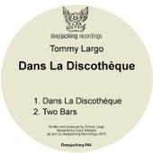 Dans La Discothèque - Single by Tommy Largo