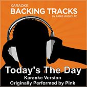 Today's the Day (Originally Performed By Pink) [Karaoke Version] by Paris Music