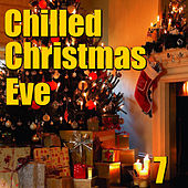 Chilled Christmas Eve, Vol. 7 by Various Artists