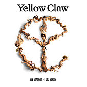 We Made It (feat. Lil Eddie) by Yellow Claw