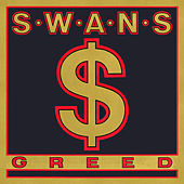Greed / Time Is Money (Bastard) by Swans