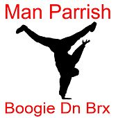 Boogie Dn Brx by Man Parrish