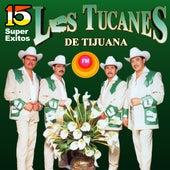 15 Super Éxitos by Los Tucanes de Tijuana