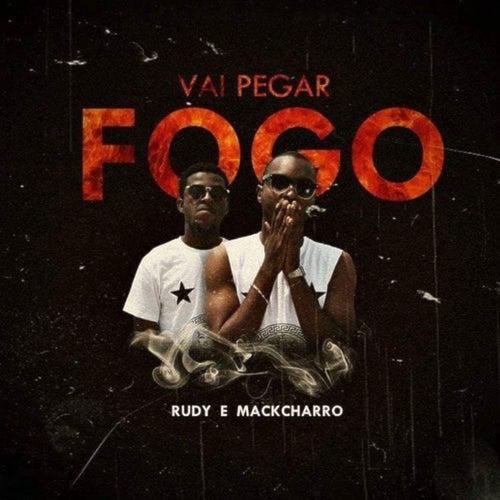 Vai Pegar Fogo by Rudy