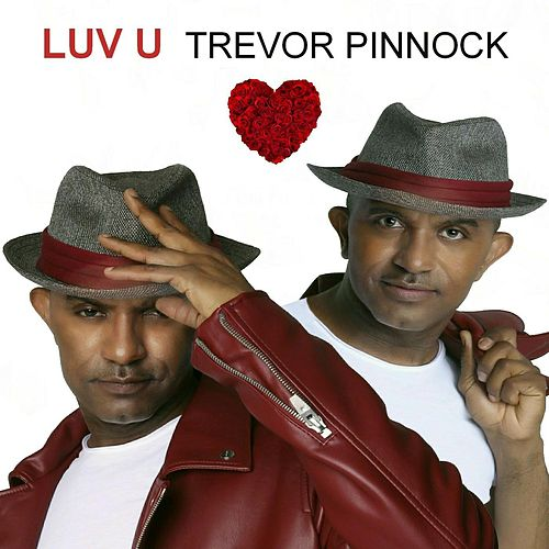 Luv U by Trevor Pinnock