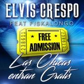 Las Chicas Entran Gratis (feat. Fiskalongo) by Elvis Crespo
