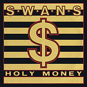 Holy Money / A Screw by Swans