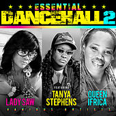 Essential Dancehall Vol.2 with Lady Saw, Tanya Stephens and Queen Ifrica by Various Artists