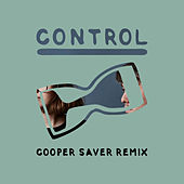 Control (Cooper Saver Remix) by Kisses