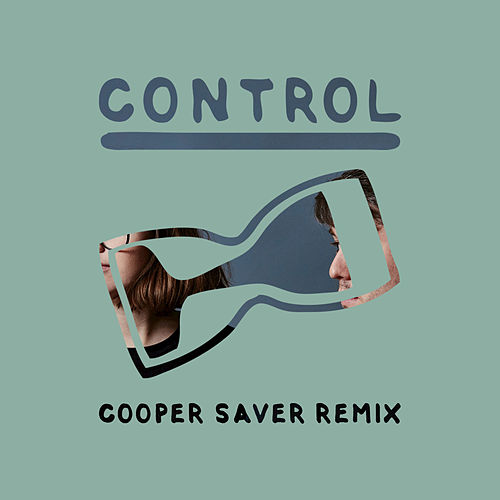 Control (Cooper Saver Remix) by Kisses
