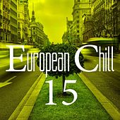 European Chill, Vol. 15 by Various Artists