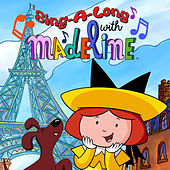Sing-a-Long with Madeline by Madeline