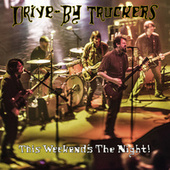 This Weekend's The Night! by Drive-By Truckers