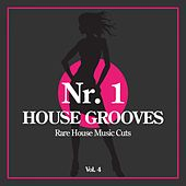 Nr. 1 House Grooves, Vol. 4 (Rare House Music Cuts) by Various Artists