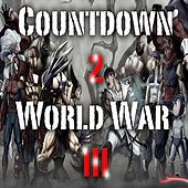 Countdown 2 World War III by DJ Top Gun