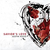 Savior's Love by Justin Rizzo
