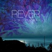 Un Minuto Más by Rever