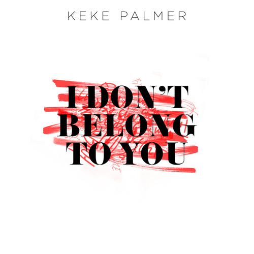 I Don't Belong To You by Keke Palmer