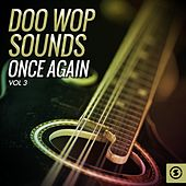 Doo Wop Sounds Once Again, Vol. 3 by Various Artists