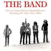 The Band: Live at Carter Barron Amphitheater, Washing DC July 17th, 1976 von The Band