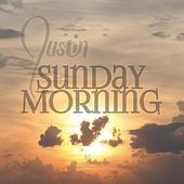 Sunday Morning by Justin